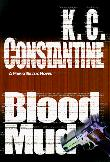 BLOOD MUD by K.C. Constantine