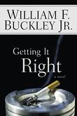 GETTING IT RIGHT by William F. Buckley Jr.