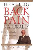 HEALING BACK PAIN NATURALLY by Art Brownstein