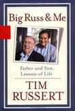 BIG RUSS & ME by Tim Russert