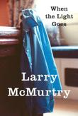 WHEN THE LIGHT GOES by Larry McMurtry