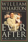 EVER AFTER by William Wharton