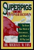 SUPERPIGS AND WONDERCORN by Michael W. Fox