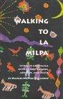 WALKING TO LA MILPA
