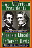 THE TWO AMERICAN PRESIDENTS by Bruce Chadwick