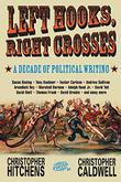 LEFT HOOKS, RIGHT CROSSES by Christopher Hitchens