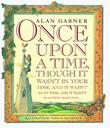 ONCE UPON A TIME by Alan Garner