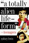``A TOTALLY ALIEN LIFE-FORM''