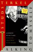 TALKING TO MYSELF by Studs Terkel