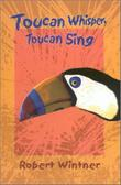 TOUCAN WHISPER, TOUCAN SING