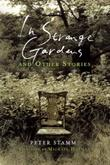 IN STRANGE GARDENS by Peter Stamm