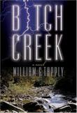 BITCH CREEK by William G. Tapply