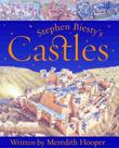 STEPHEN BIESTY'S CASTLES by Meredith Hooper