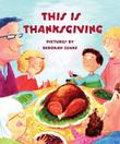 THIS IS THANKSGIVING by Harriet Ziefert