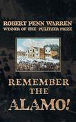 REMEMBER THE ALAMO! by Robert Penn Warren
