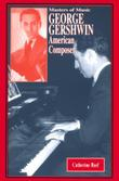 GEORGE GERSHWIN by Catherine Reef