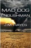 MAD DOG & ENGLISHMAN by J.M. Hayes