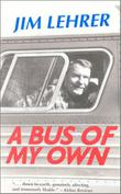 A BUS OF MY OWN by Jim Lehrer