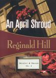 AN APRIL SHROUD by Reginald Hill
