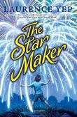THE STAR MAKER by Laurence Yep