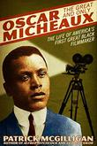 THE GREAT AND ONLY OSCAR MICHEAUX