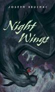 NIGHT WINGS by Joseph Bruchac