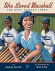 SHE LOVED BASEBALL by Audrey Vernick
