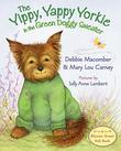 Cover art for THE YIPPY, YAPPY YORKIE IN THE GREEN DOGGY SWEATER