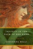 INFINITY IN THE PALM OF HER HAND by Gioconda Belli