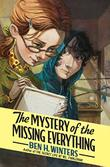 Cover art for THE MYSTERY OF THE MISSING EVERYTHING