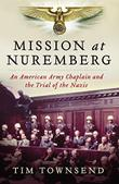 MISSION AT NUREMBERG by Tim Townsend
