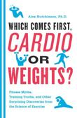 Cover art for WHICH COMES FIRST, CARDIO OR WEIGHTS?