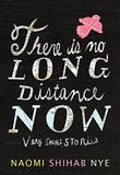 Cover art for THERE IS NO LONG DISTANCE NOW