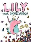 LILY THE UNICORN by Dallas Clayton