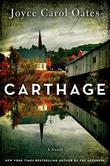 CARTHAGE by Joyce Carol Oates