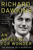 AN APPETITE FOR WONDER by Richard Dawkins