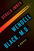 WENDELL BLACK, MD by Gerald Imber