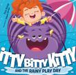 ITTY BITTY KITTY AND THE RAINY PLAY DAY
