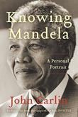 KNOWING MANDELA by John Carlin