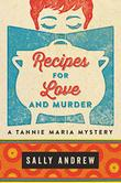 RECIPES FOR LOVE AND MURDER by Sally Andrew