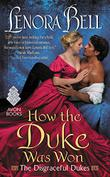 HOW THE DUKE WAS WON by Lenora Bell