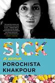 SICK by Porochista Khakpour