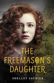 THE FREEMASON'S DAUGHTER by Shelley Sackier