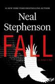 FALL; OR, DODGE IN HELL by Neal Stephenson