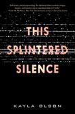 THIS SPLINTERED SILENCE