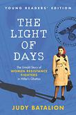 THE LIGHT OF DAYS (YOUNG READERS' EDITION)