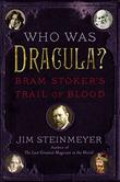 WHO WAS DRACULA? by Jim Steinmeyer