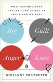 JOY, GUILT, ANGER, LOVE by Giovanni Frazzetto