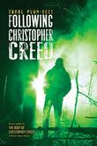 Cover art for FOLLOWING CHRISTOPHER CREED
