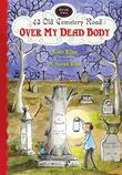 Cover art for OVER MY DEAD BODY